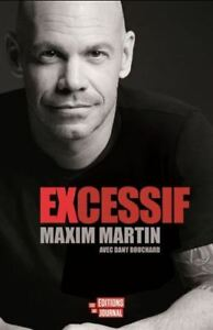 LIVRE MAXIME MARTIN EXCESSIF NEUF 15$