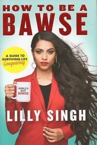 HOW TO BE A BAWSE BY LILLY SINGH YOU TUBE SUPERWOMAN NEW
