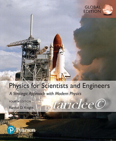 NEW Physics for Scientists and Engineers A Strategic Approach 4th Edition Knight