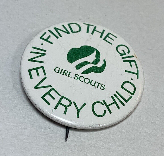 """VTG Girl Scout Round Pin Pinback Badge Button 1.5"""" Find The Gift In Every Child"""
