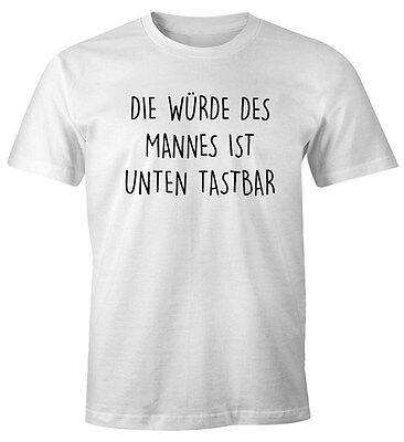 Lustiges Herren T-Shirt mit Spruch Die Würde des Mannes ist unten tastbar