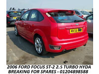 2006 FORD FOCUS ST-2 RED 2.5 TURBO HYDA BREAKING FOR SPARES PARTS