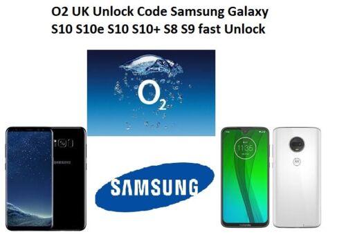 Only O2 UK Unlock Code Samsung Galaxy S8 S9 S10 S10e S10 S10 Plus O2 unlocks