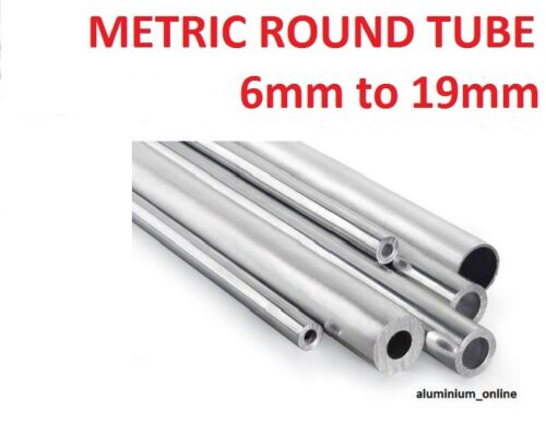 ALUMINIUM ROUND TUBE METRIC 6mm 8mm 10mm 12mm 13mm 14mm 15mm 16mm 18mm 19mm
