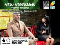 New Nigerians Preview Performance + Discussion session Free Entry