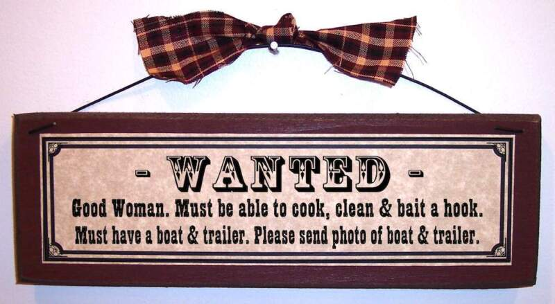 WANTED Good Woman Must Bait a Hook, Send photo of Boat & Trailer funny sign