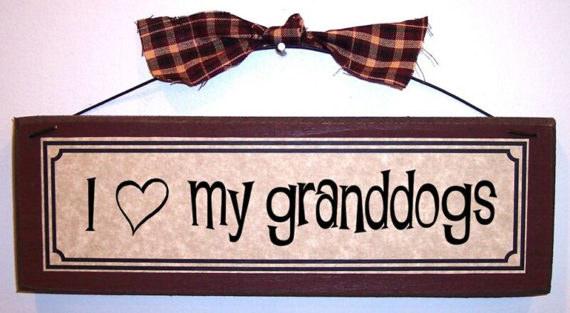 I LOVE MY GRANDDOGS Funny Pet Lover Signs Plaques Gifts about dogs cats
