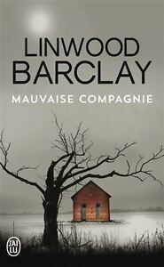 LINWOOD BARCLAY MAUVAISE COMPAGNIE COMME NEUF TAXES INCLUSES