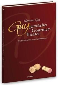 Guy-gantisches Gourmettheater Hartmut Guy - Deutschland - Guy-gantisches Gourmettheater Hartmut Guy - Deutschland