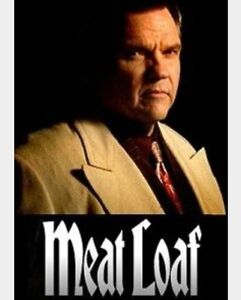 Meat Loaf RC Row A! No one in front of you!
