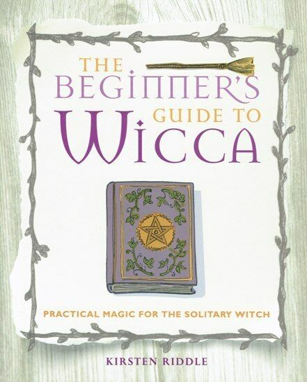 The Beginner's Guide To Wicca by Kirsten Riddle NEW