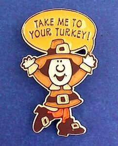 Thanksgiving-PIN-Pilgrim-CAPTION-Brooch-TAKE-ME-TO-YOUR-TURKEY-Vintage-Vtg-Lapel