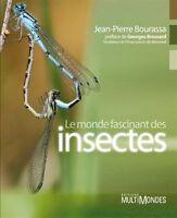 LE MONDE FASCINANT DES INSECTES de Jean-Pierre BOURASSA