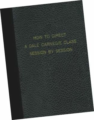 How to Direct the DALE CARNEGIE Course Class Session by Session Percy H Whiting for sale  Shipping to India
