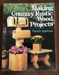 MAKING COUNTRY RUSTIC WOOD PROJECTS