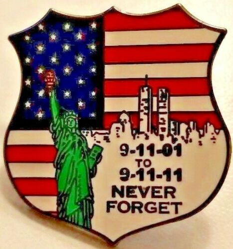 9-11-01 to 9-11-11 NEVER FORGET MEMORIAL SHIELD/STATUE OF LIBERTY LAPEL/HAT PIN