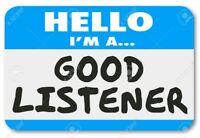 Need a good listener?