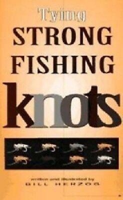Tying Strong Fishing Knots - Bill Herzog Frank Amato Brand New Paperback WW31779 ()