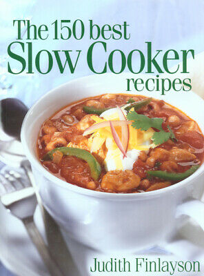 The 150 best slow cooker recipes by Judith Finlayson (Paperback) Amazing