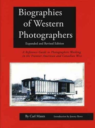 Revised, Much Expanded - _Biographies of Western Photographers_ 2018