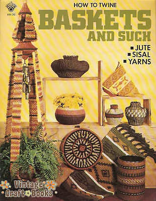 How to Twine Baskets and Such Using Jute Sisal Yarns Vintage Projects Book NEW