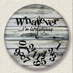 WHATEVER I'm Late Anyway Wall Clock - Rustic Cabin Beach Wall Decor 7118_FTLLC
