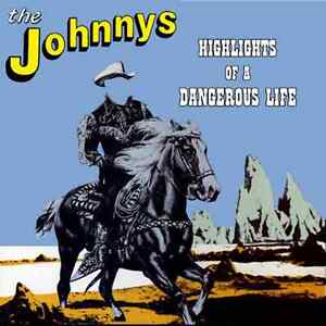 THE JOHNNYS Highlights Of A Dangerous Life CD BRAND NEW Spencer P Jones
