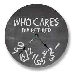 WHO CARES I'm Retired Wall Clock - Chalkboard Pattern Teacher Classroom 7151_FT