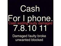Buying buying all broke faulty damaged i phones 7 upwards