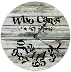 10.5 WHO CARES I'M LATE ANYWAY Wall Clock Beach Wall Home Decor - 7118B