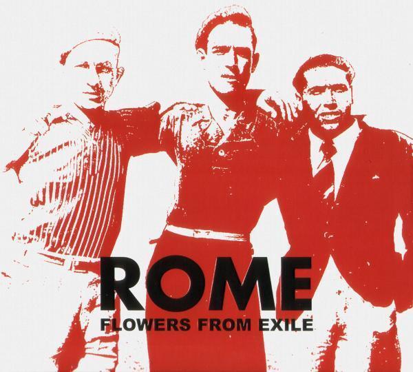 ROME Flowers From Exile   Death in June Ordo Rosarius Equilibrio Spiritual Front