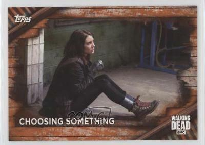 2017 Topps The Walking Dead Season 6 Rust #74 Choosing Something Card r0m