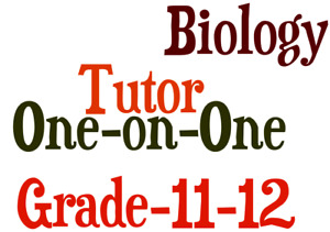 One- on -One in home Biology Tutor Grade 11 & 12