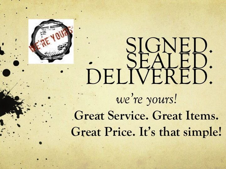 SIGNED.SEALED.DELIVERED.we re yours