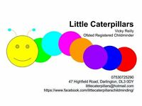 Little Caterpillars Childminding - Cockerton, Darlington - 7:30am until 6:00pm Monday to Friday.