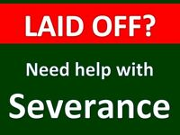 Severance Package, Laid off, change in your employment ...?