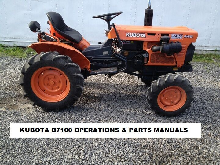 KUBOTA B7100 TRACTOR OPERATIONS & PARTS MANUALs - also covers B7100 HST-D & HSTE
