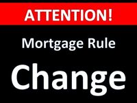MORTGAGE - Purchase or refinance now before rules change