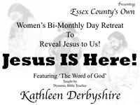 Jesus IS Here! Women's Bi-Monthly Day Retreat