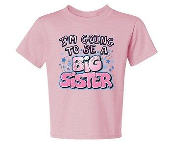 i'm going to be a big sister Kids Tee Shirt 6 Month Thru 18-20=XL