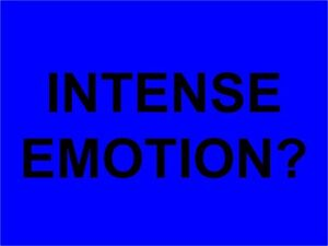 **do you have intense or difficult to control emotions? –study-*