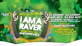 I AM A RAVER - CHRISTMAS SPECIAL @ MEGA BAR & HYPE NIGHTCLUB, MOTHERWELL 16/12/2016