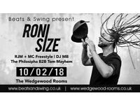 2 Roni Size tickets, 10th February,Wedgewood rooms