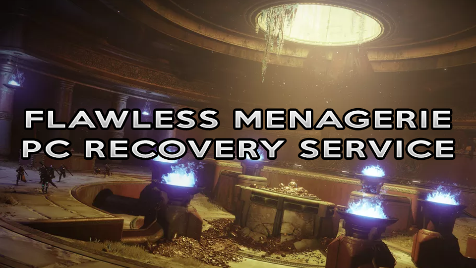 Flawless Heroic Menagerie - PC Recovery Service PC, Xbox, PS4  - $19.99