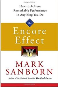 The Encore Effect: How to Achieve Remarkable Performance
