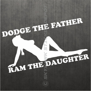 Dodge The Father Funny Vinyl Decal Bumper Sticker Ram Charger