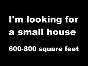 Looking for a Small House to Buy