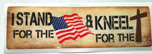I STAND FOR THE FLAG & KNEEL FOR THE CROSS Bumper Sticker PAT20 HB