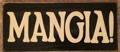 MANGIA! Sign Plaque Italian Italy Kitchen EAT! Tuscany Wall Decor PICK Color HP