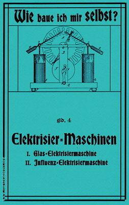 Bauplan Elektrisiermaschine Influenzmaschine Wimshurst Bauanleitung Reprint